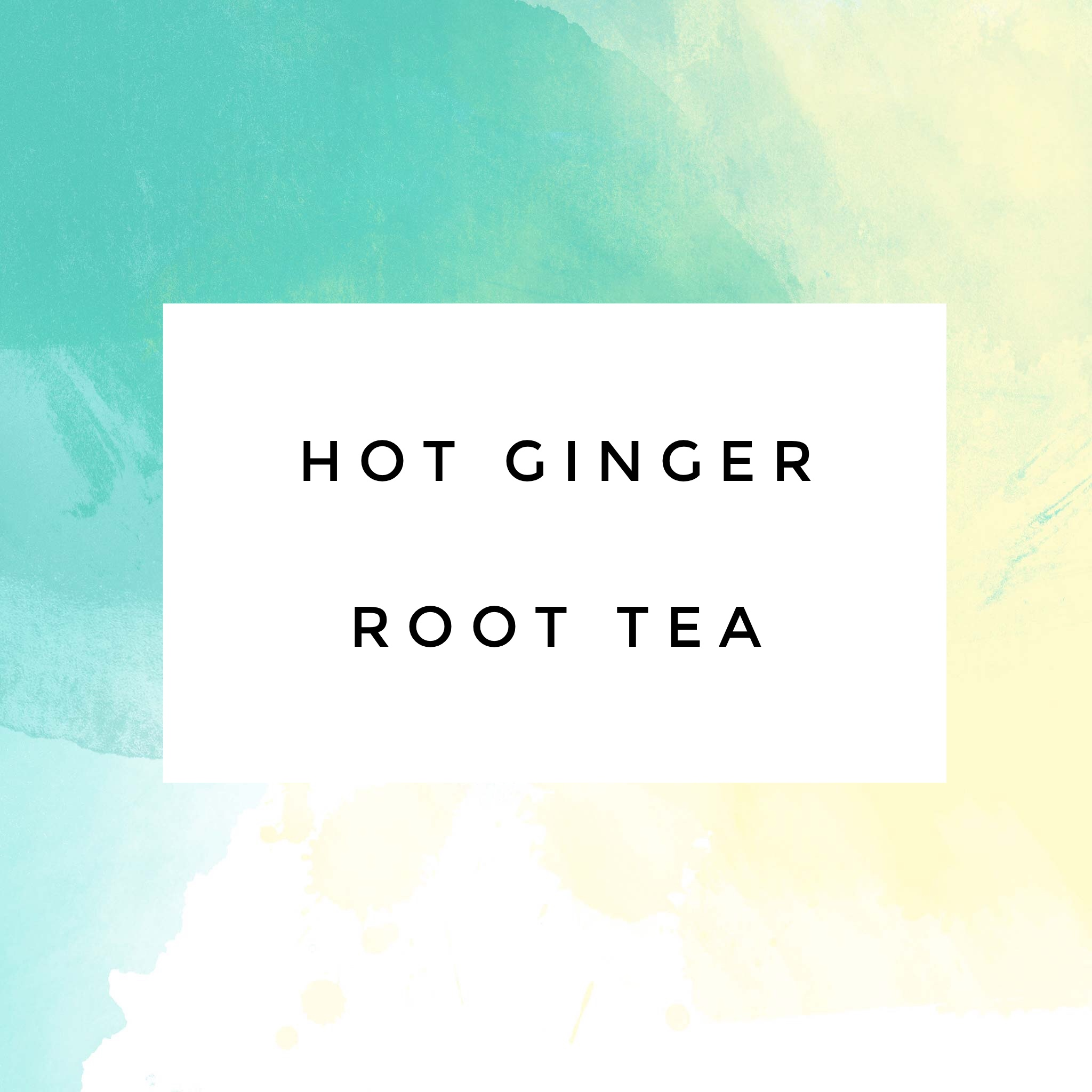 Hot Ginger Root Tea