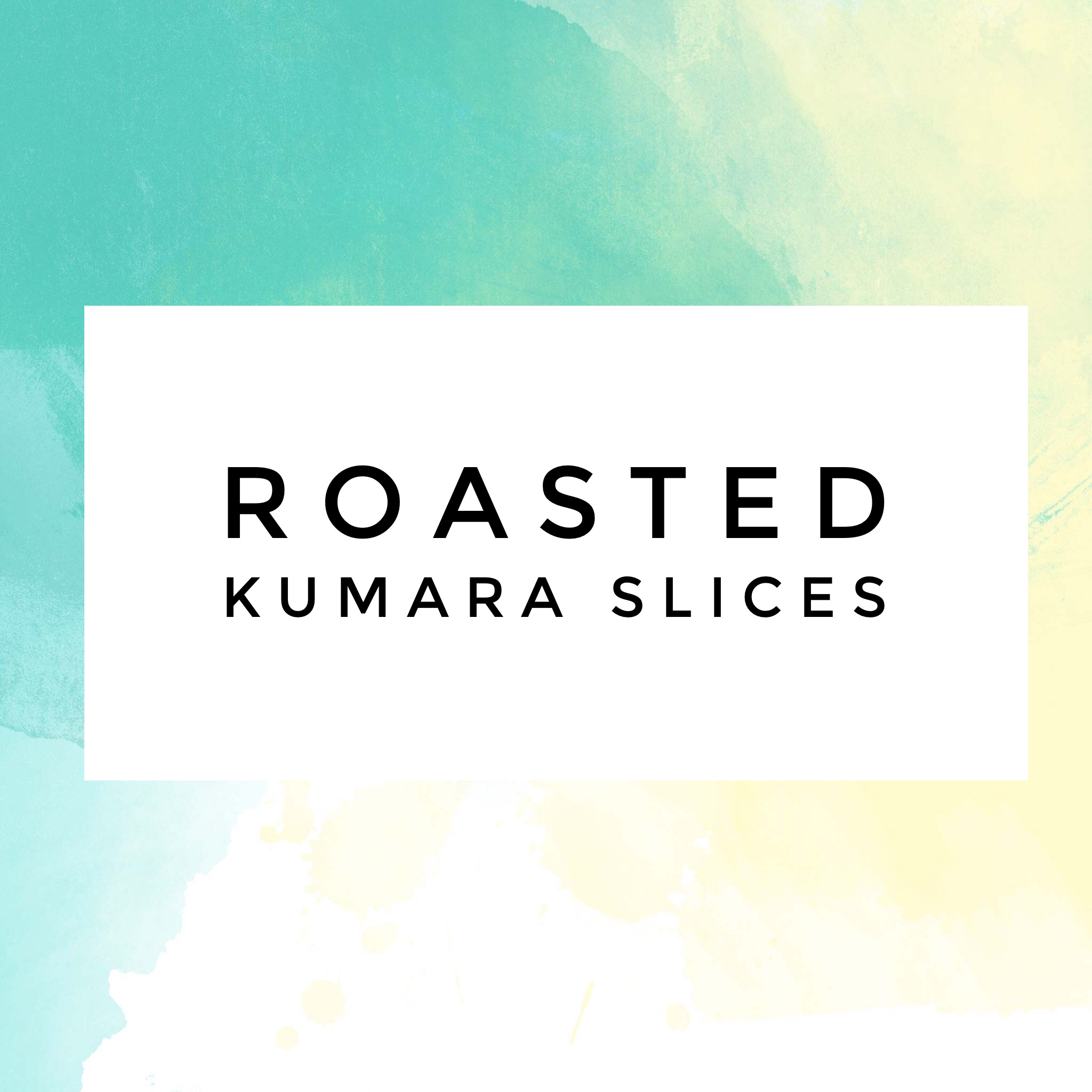 Roasted Kumara Slices