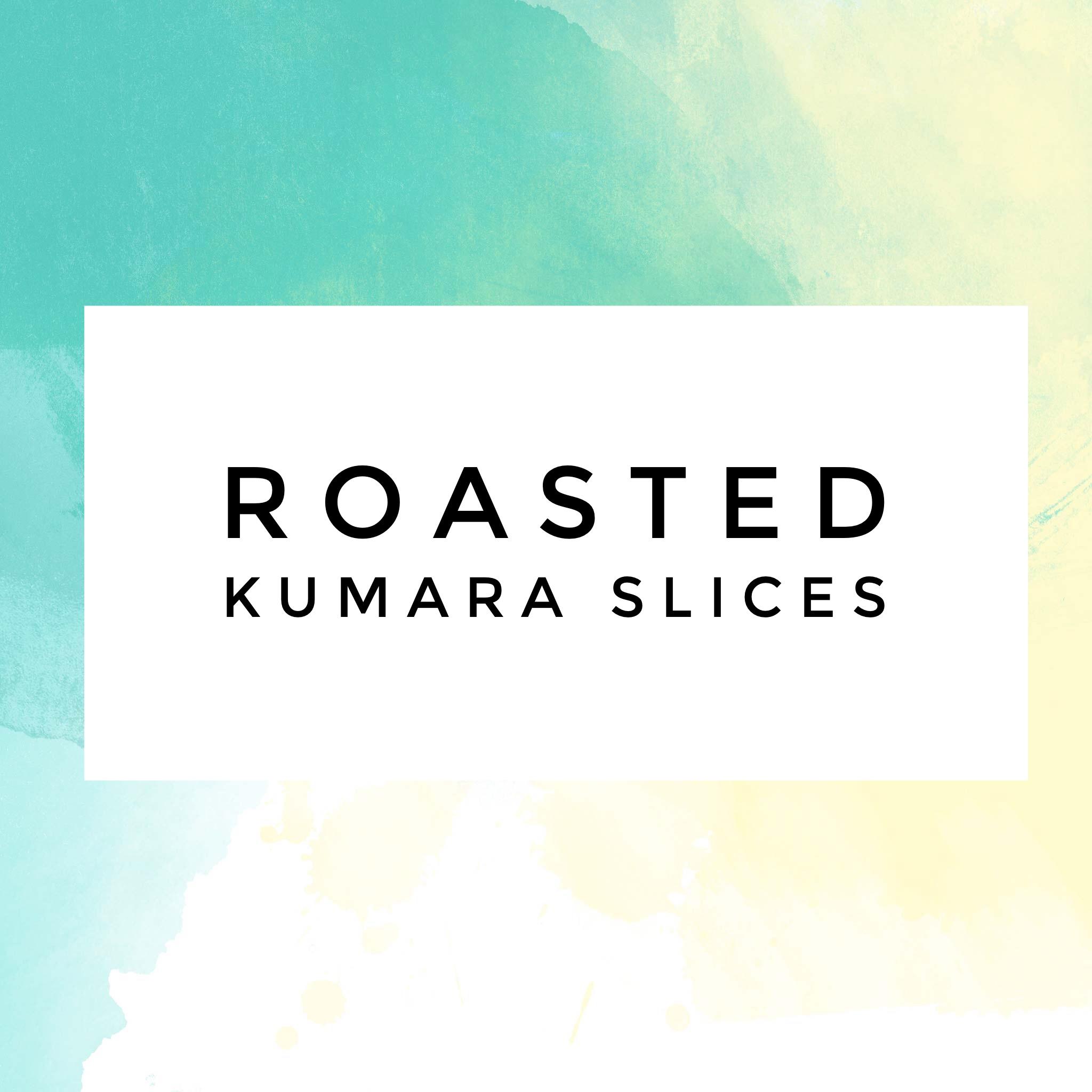 Roasted Kumara Slices