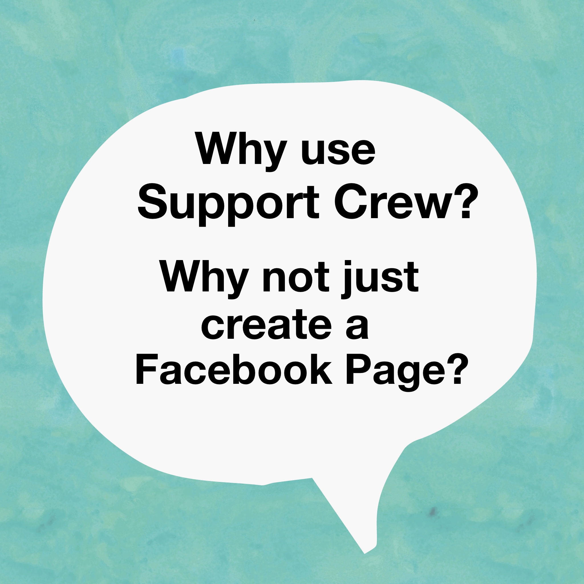 Tuesdee Tutorial: Why Use Support Crew?  Why Not Just Use A Facebook Page?
