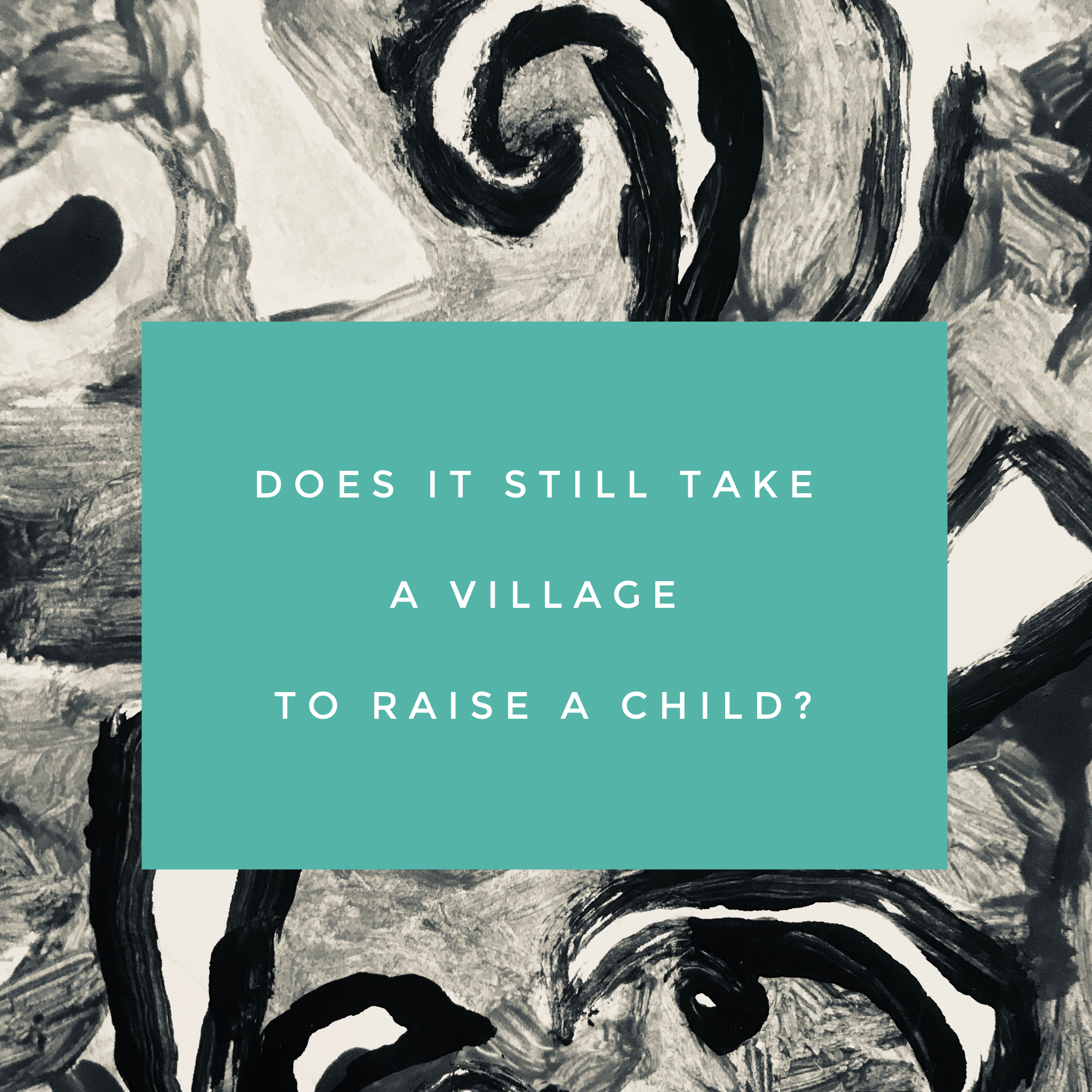 Does It Still Take A Village To Raise A Child?